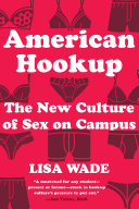 American Hookup: The New Culture of Sex on Campus [Pdf/ePub] eBook