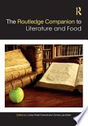 """""""The Routledge Companion to Literature and Food"""" by Lorna Piatti-Farnell, Donna Lee Brien"""