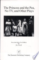 The Princess and the Pea, No TV, and Other Plays
