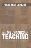 The Mechanics of Teaching