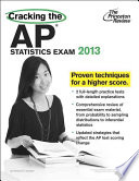 Cracking the AP Statistics Exam, 2013 Edition