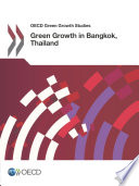 OECD Green Growth Studies Green Growth in Bangkok, Thailand