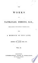 The Works of Nathanael Emmons, D.D., Third Pastor of the Church in Franklin, Mass