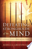 Defeating Strongholds Of The Mind Book