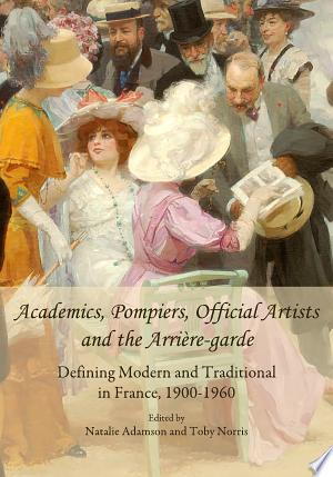 Academics, Pompiers, Official Artists and the Arrière-garde