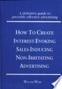 How to Create Interest-evoking, Sales-inducing, Non-irritating Advertising