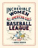 Incredible Women of the All-American Girls Professional Baseball League ebook