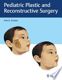 Pediatric Plastic And Reconstructive Surgery Book PDF