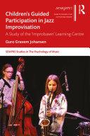 Children's Guided Participation in Jazz Improvisation Pdf/ePub eBook