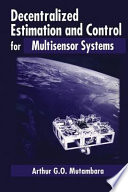 Decentralized Estimation and Control for Multisensor Systems Book
