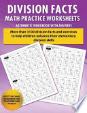 Division Facts Math Practice Worksheet Arithmetic Workbook with Answers  : Daily Practice Guide for Elementary Students and Other Kids