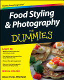 Food Styling and Photography For Dummies Pdf/ePub eBook