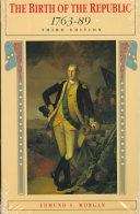 The Birth of the Republic  1763 89