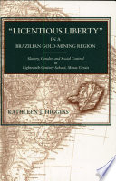 Licentious Liberty In A Brazilian Gold Mining Region Book
