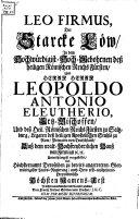 Leo firmus ... in Leopoldo Antonio Eleutherio Erzbisch. zu Salzburg vorgestellt