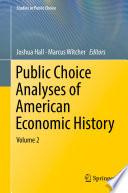 Public Choice Analyses of American Economic History