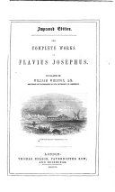 The Complete Works of Flavius Josephus  Translated by William Whiston