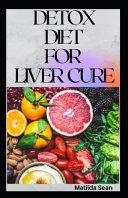 Detox Diet for Liver Cure