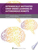 Intrinsically Motivated Open-Ended Learning in Autonomous Robots