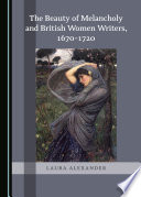 The Beauty of Melancholy and British Women Writers  1670 1720