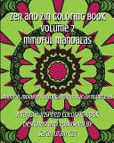 Zen and Zin Coloring Book Vol  2   Mindful Mandalas