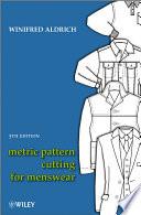 Metric Pattern Cutting for Menswear, 5th Ed, Wiley, 2011: ...