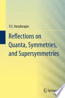 Reflections On Quanta Symmetries And Supersymmetries Book PDF