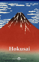 Delphi Collected Works of Katsushika Hokusai (Illustrated)