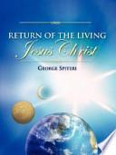Return Of The Living Jesus Christ