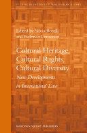 Cultural Heritage, Cultural Rights, Cultural Diversity