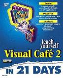 Teach Yourself Visual Café 2 in 21 Days