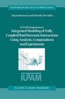 Pdf IUTAM Symposium on Integrated Modeling of Fully Coupled Fluid Structure Interactions Using Analysis, Computations and Experiments