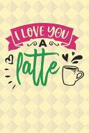 I Love You Latte