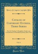 Catalog of Copyright Entries  Third Series  Vol  6 Book