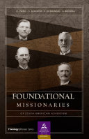 Foundational missionaries of south american adventism [Pdf/ePub] eBook