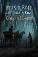 Bessie Bell and the Goblin King [Pdf/ePub] eBook