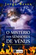 Mistério dos senhores de vênus vol.III - deuses, venusianos e capelinos