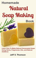 Homemade Natural Soap Making Book
