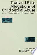 True And False Allegations Of Child Sexual Abuse