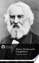 Delphi Complete Works Of Henry Wadsworth Longfellow Illustrated