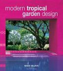 Modern Tropical Garden Design