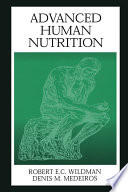 """Advanced Human Nutrition"" by Robert E.C. Wildman, Denis M. Medeiros"