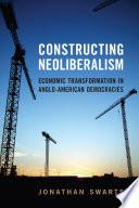 Constructing Neoliberalism