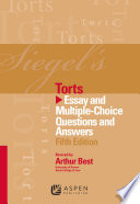Siegel's Torts  : Essay and Multiple-Choice Questions and Answers