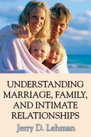 Understanding Marriage  Family  and Intimate Relationships
