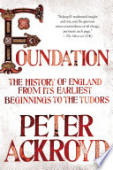 Foundation : the history of England from its earliest beginnings to the Tudors