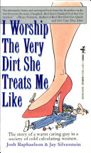 I Worship the Very Dirt She Treats Me Like