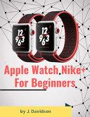 Apple Watch Nike+: For Beginners [Pdf/ePub] eBook