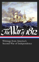 The War of 1812  Writings from America s Second War of Independence