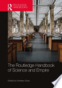 The Routledge Handbook Of Science And Empire